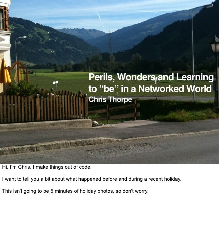 """Perils, Wonders and Learning to """"be"""" in a Networked World"""