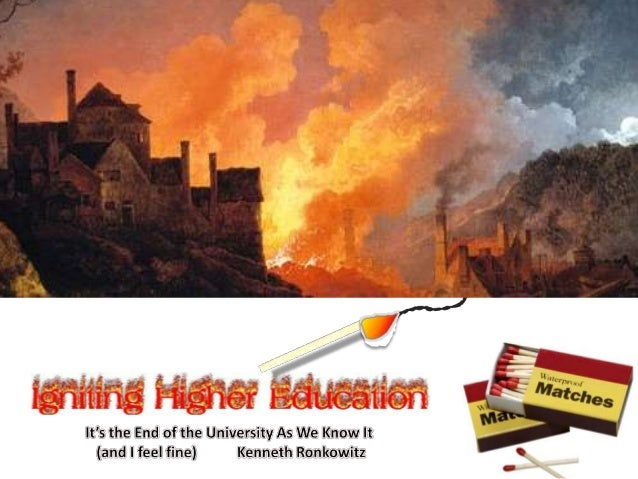 It's the End of the University As We Know It  (and I feel fine – but you might be scared)                      1.   Who Se...