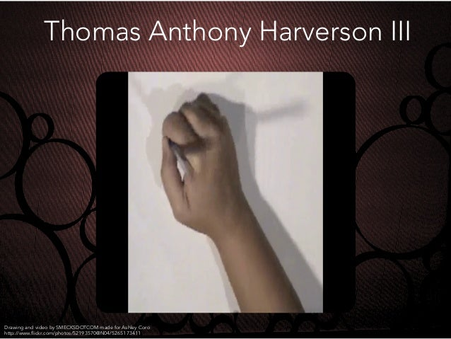 Thomas Anthony Harverson III http://www.flickr.com/photos/52193570@N04/5265173411 Drawing and video by SMECKSDOTCOM made fo...