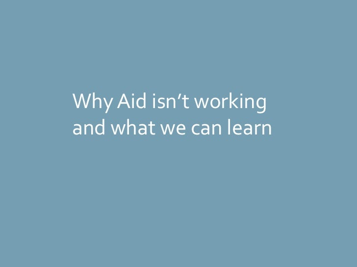 Why Aid isn't working and what we can learn<br />