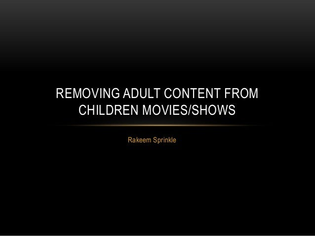 Rakeem Sprinkle REMOVING ADULT CONTENT FROM CHILDREN MOVIES/SHOWS