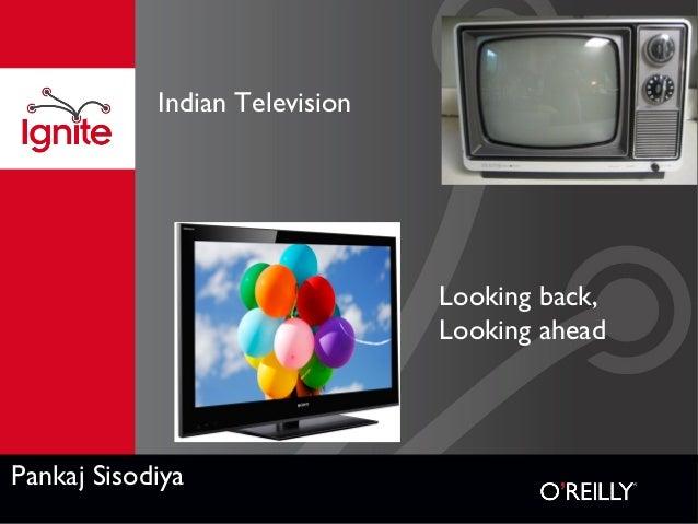 Indian Television  Looking back, Looking ahead  Pankaj Sisodiya