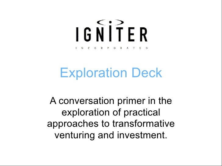 Exploration Deck  A conversation primer in the     exploration of practical approaches to transformative   venturing and i...