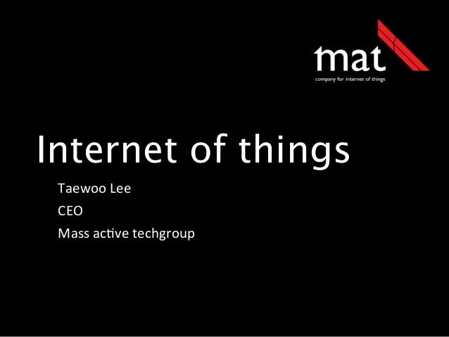 Internet of things Taewoo  Lee CEO Mass  ac.ve  techgroup