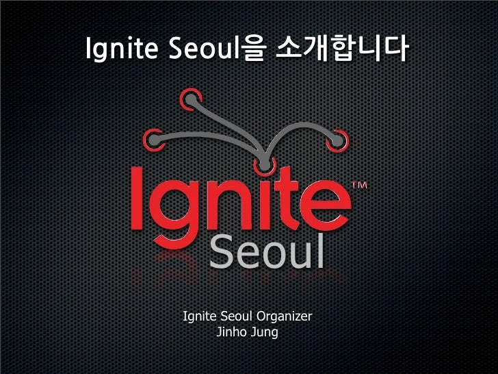 Ignite Seoul Intro