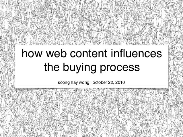how web content influences the buying process soong hay wong | october 22, 2010