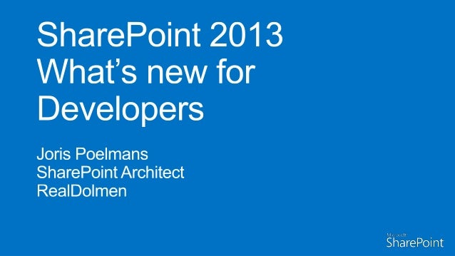 SharePoint 2013 - What's new for Devs - Belgian IT Bootcamp 2012