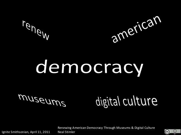 american<br />renew<br />democracy<br />digital culture<br />museums<br />