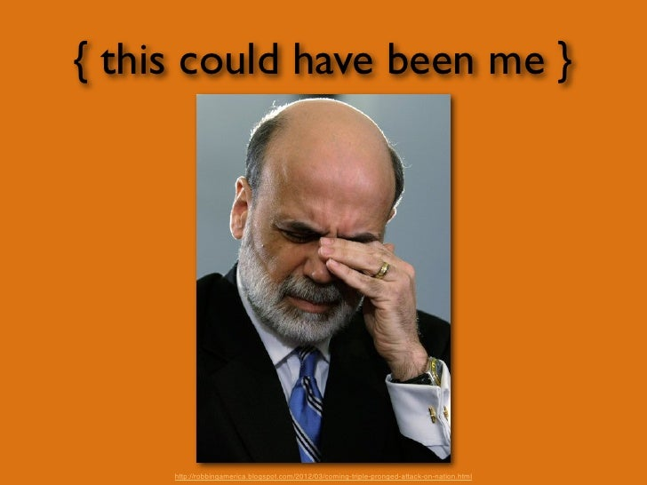 { this could have been me }     http://robbingamerica.blogspot.com/2012/03/coming-triple-pronged-attack-on-nation.html