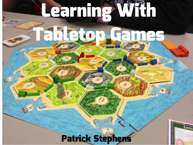 Learning With Tabletop Games Patrick Stephens
