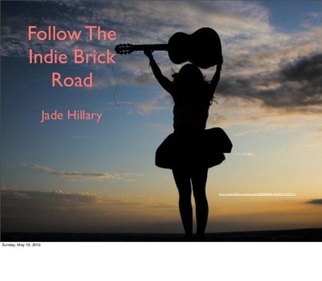 Follow TheIndie BrickRoadJade Hillaryhttp://www.flickr.com/photos/38040878@N04/4511577371/Sunday, May 19, 2013