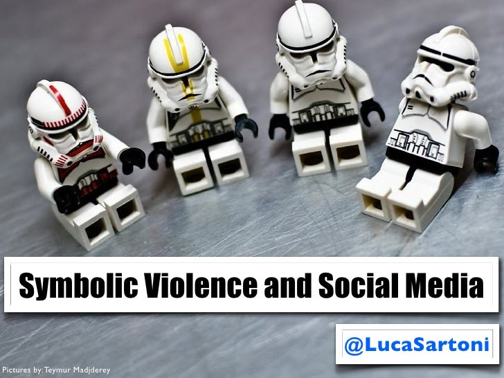 Symbolic Violence and Social Media                                @LucaSartoniPictures by: Teymur Madjderey