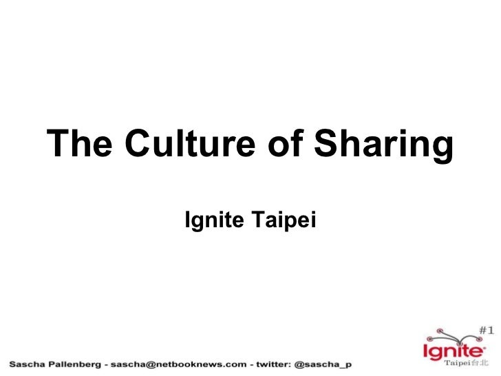 The Culture of Sharing - Ignite Taipei #1