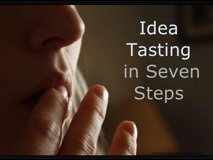 Idea Tasting in Seven Steps