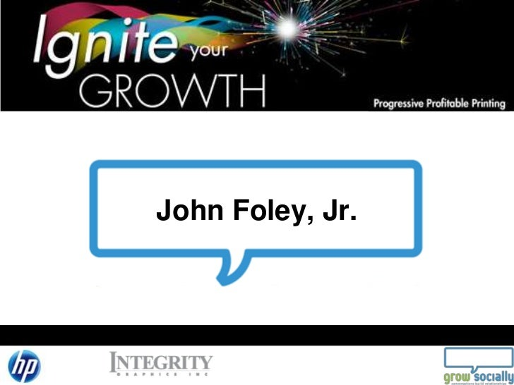 Ignite Your Growth for Printers by interlinkONE's and Grow Socially's John Foley, Jr.