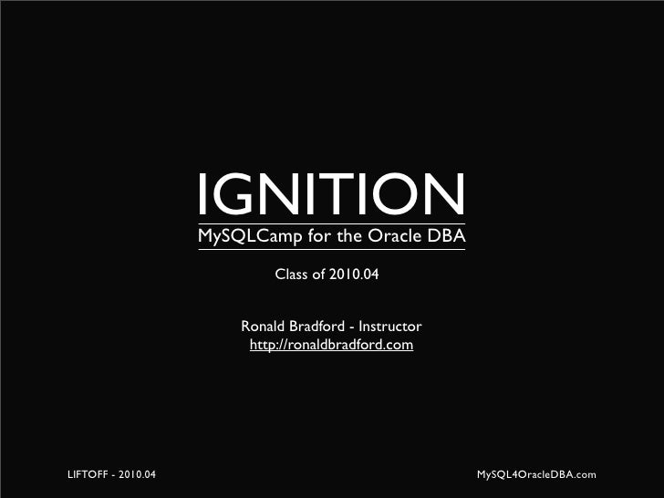IGNITION - MySQLCamp for the Oracle DBA