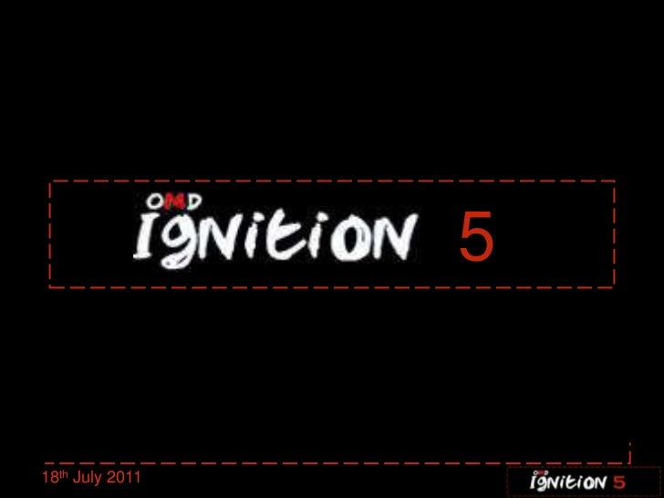 Ignition five 18.07.11