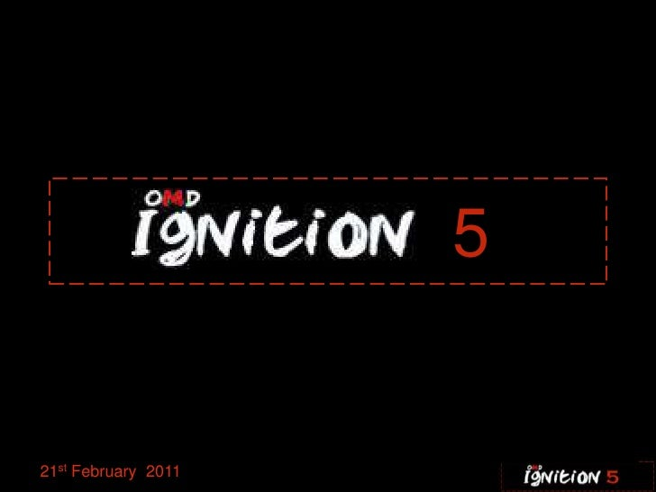 Ignition five 21.02.11