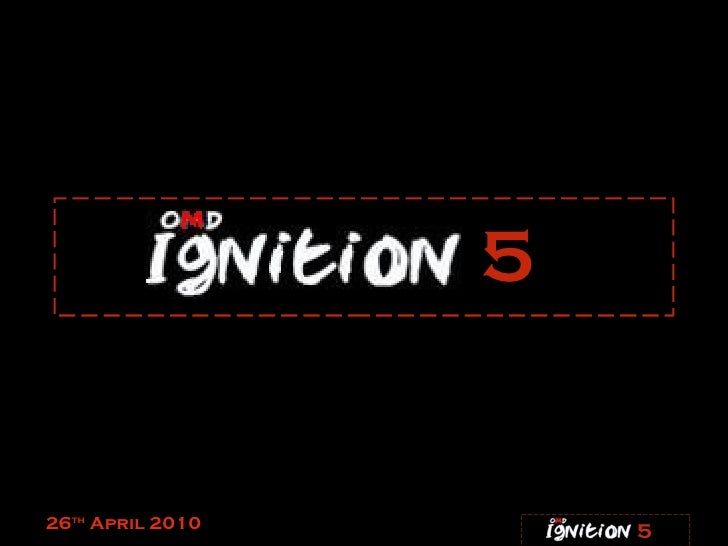 Ignition five 26.04.10