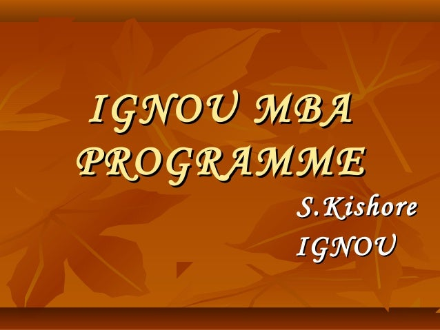 Ignou mba admission 2014 for employed and Professionals including software professionals