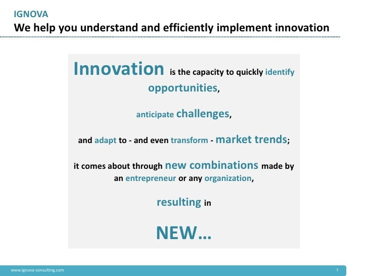 IGNOVA We help you understand and efficiently implement innovation                            Innovation is the capacity t...