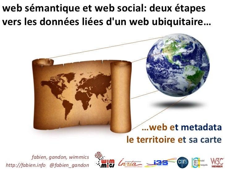 web sémantique et web social: deux étapesvers les données liées dun web ubiquitaire…                                      ...