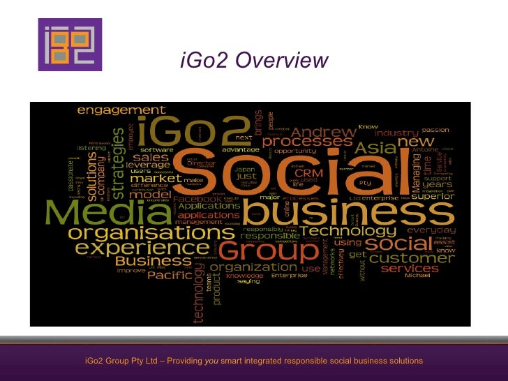 iGo2 OverviewiGo2 Group Pty Ltd – Providing you smart integrated responsible social business solutions