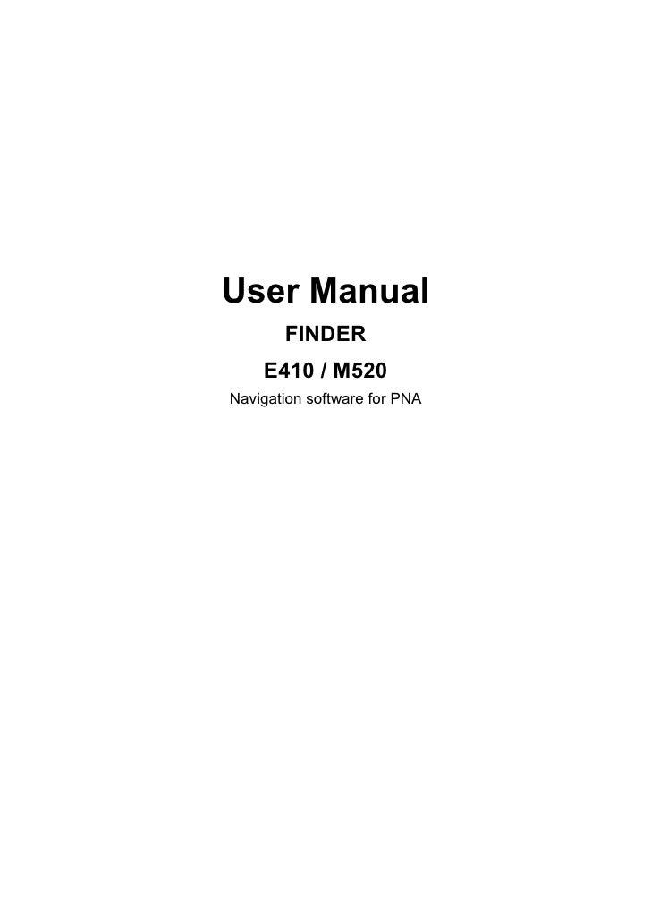 User Manual       FINDER    E410 / M520Navigation software for PNA
