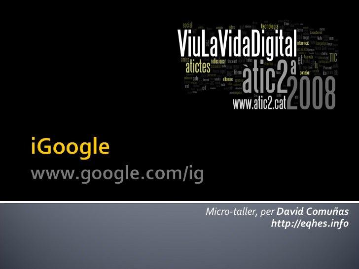 Microtaller de iGoogle (David Comuñas)