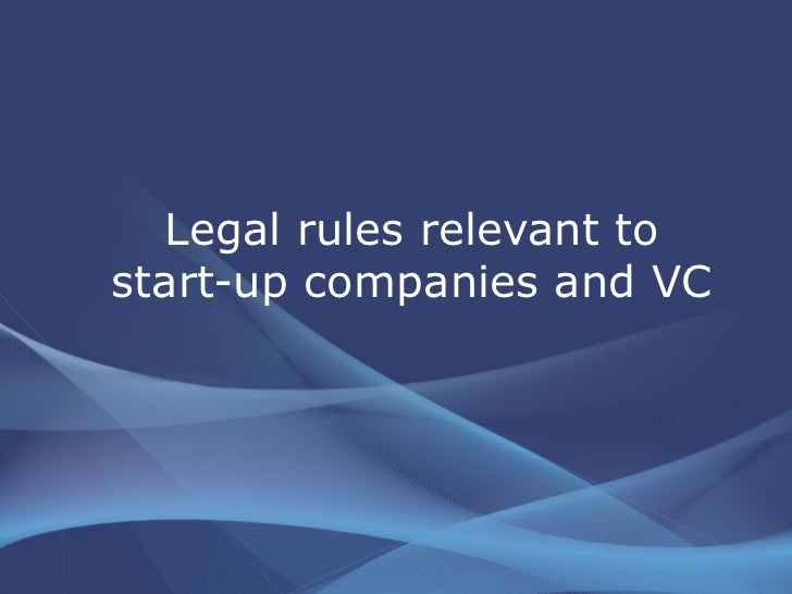 Legal rules relevant to start-up companies and VC