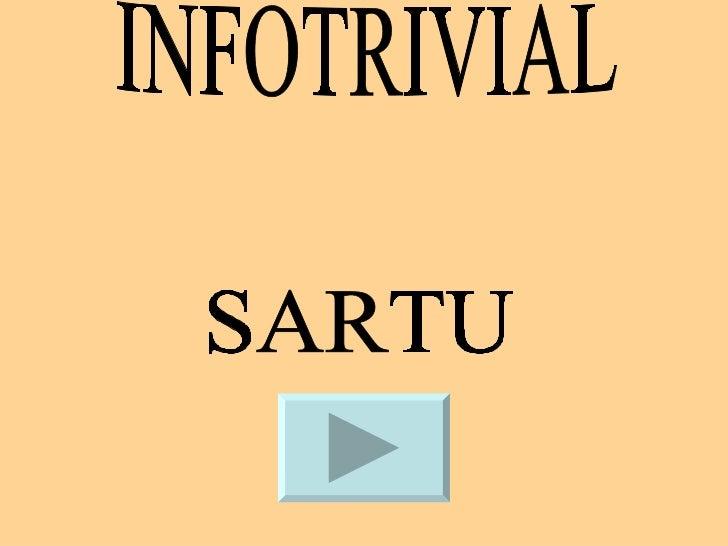 INFOTRIVIAL SARTU