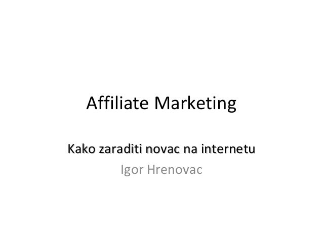 Affiliate MarketingKako zaraditi novac na internetu         Igor Hrenovac