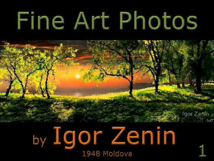 Fine Art Photos<br />byIgor Zenin<br />1<br />1948 Moldova<br />