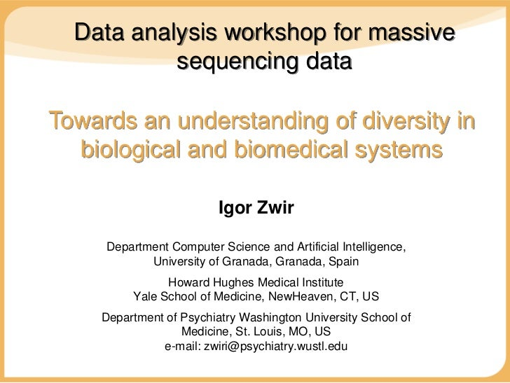 Data analysis workshop for massive           sequencing dataTowards an understanding of diversity in  biological and biome...