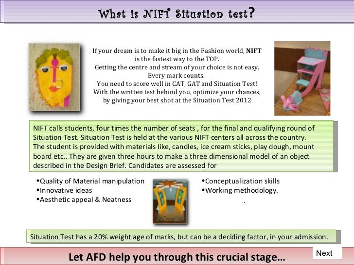 What is NIFT Situation test ?                   If your dream is to make it big in the Fashion world, NIFT                ...