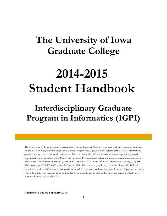 The University of Iowa Graduate College Document updated February 2014 2014-2015 Student Handbook Interdisciplinary Gradua...