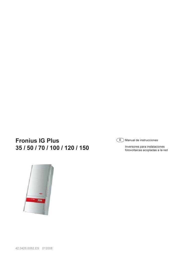 Fronius IG Plus                  E   Manual de instrucciones                                     Inversores para instalaci...