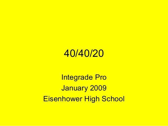 40/40/20 Integrade Pro January 2009 Eisenhower High School