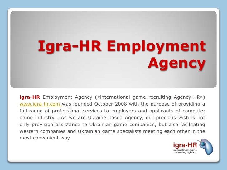 Igra-HR Employment                    Agency  igra-HR Employment Agency («international game recruiting Agency-HR») www.ig...