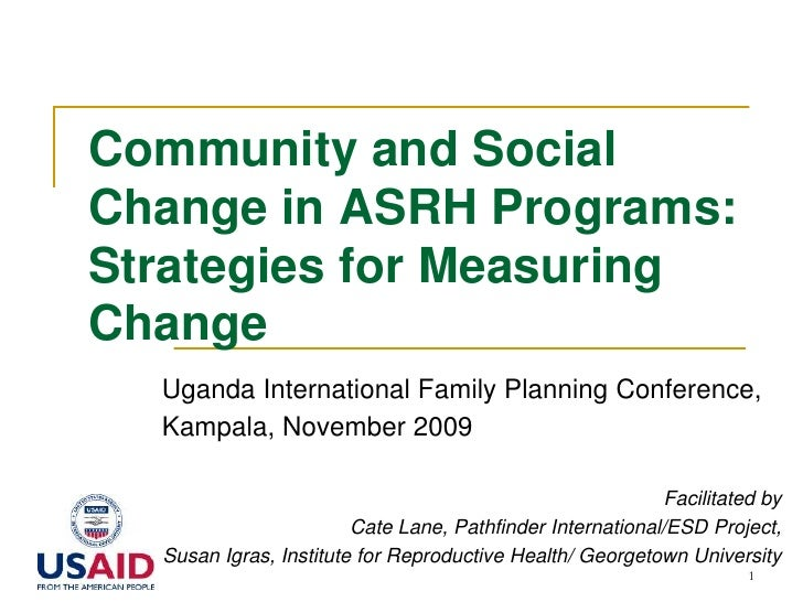 1<br />Community and Social Change in ASRH Programs: Strategies for Measuring Change<br />Uganda International Family Plan...