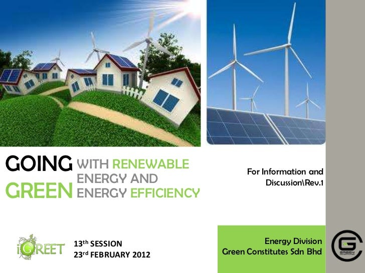 GOING WITH RENEWABLE               For Information and      ENERGY AND                        DiscussionRev.1GREEN ENERGY ...
