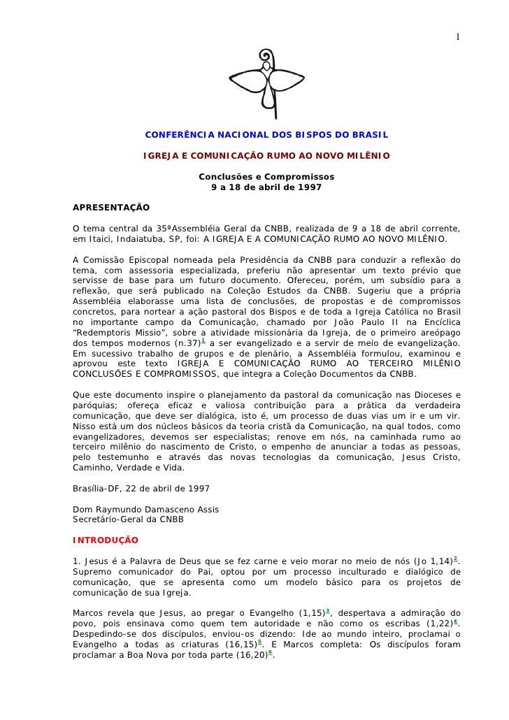 1                     CONFERÊNCIA NACIONAL DOS BISPOS DO BRASIL                  IGREJA E COMUNICAÇÃO RUMO AO NOVO MILÊNIO...