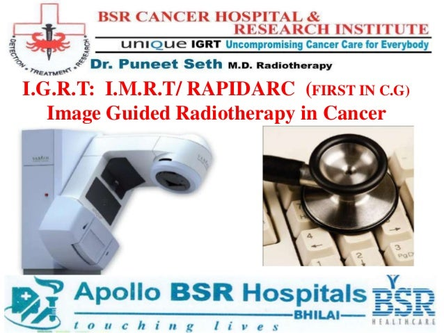 I.G.R.T: I.M.R.T/ RAPIDARC (FIRST IN C.G)   Image Guided Radiotherapy in Cancer