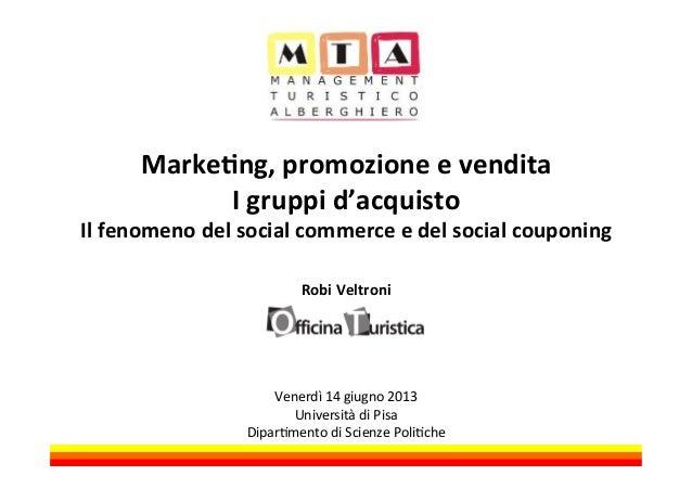 Markeng, promozione e vendita I gruppi d'acquisto Il fenomeno del social commerce e del so...