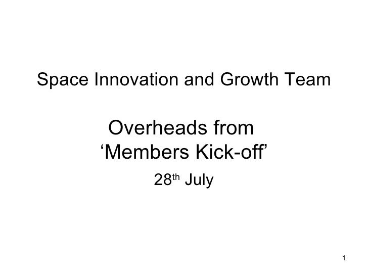 Space Innovation and Growth Team Overheads from  'Members Kick-off' 28 th  July