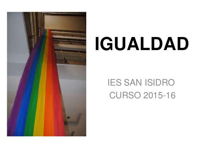 IGUALDAD IES SAN ISIDRO CURSO 2015-16