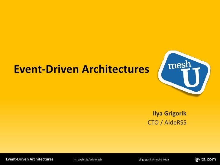 Event Driven Architecture - MeshU - Ilya Grigorik