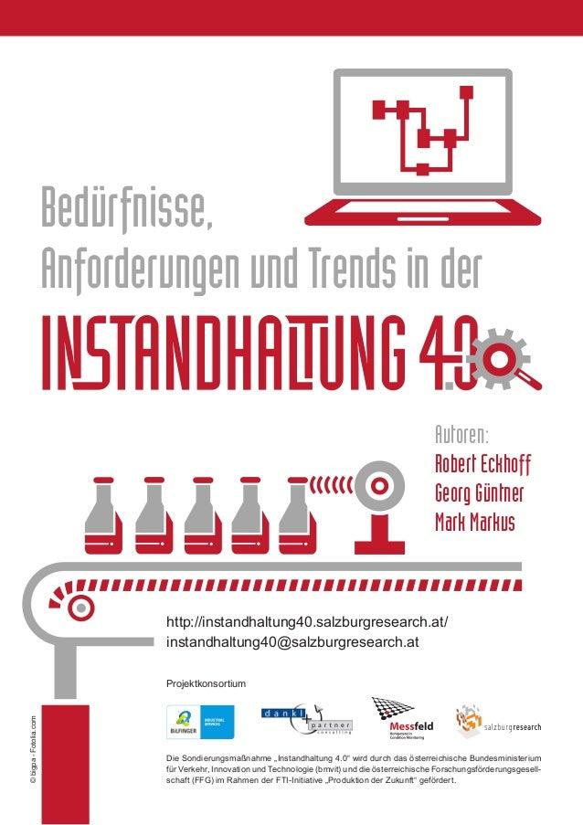 Bedürfnisse, Anforderungen und Trends in der http://instandhaltung40.salzburgresearch.at/ instandhaltung40@salzburgresearc...
