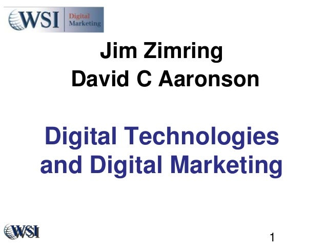 Jim Zimring  David C AaronsonDigital Technologiesand Digital Marketing                     1