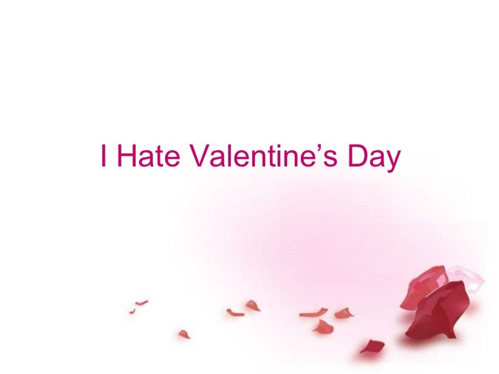 I Hate Valentine's Day<br />